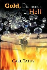 Gold, Diamonds And Hell - Carl Tatus