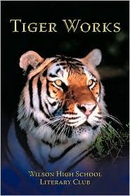 Tiger Works - Wilson High School Literary Club