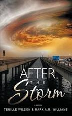 After the Storm - Tenille Wilson, Mark A.R. Williams