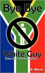 Bye Bye White Guy - D. Moerin