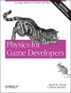 Physics for Game Developers - David M Bourg;  Bryan Bywalec