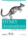 Creating HTML5 Animations with Flash and Wallaby - Ian L. McLean