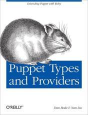 Puppet Types and Providers - Dan Bode, Nan Liu