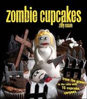 Zombie Cupcakes: From the Grave to the Table with 16 Cupcake Corpses - Rosen, Zilly