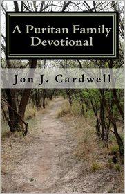 A Puritan Family Devotional - Jon J. Cardwell