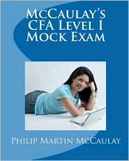Mccaulay's Cfa Level I Mock Exam - Philip Martin Mccaulay