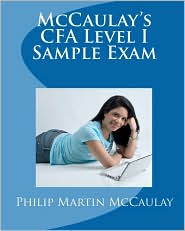McCaulay's CFA Level I Sample Exam - Philip Martin McCaulay