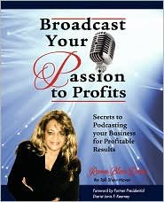 Broadcast Your Passion To Profits! - Raven Blair Davis