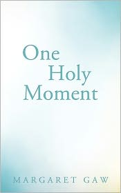 One Holy Moment - Margaret Gaw