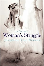 Tales Of A Woman's Struggle - Josephine Rose Newton