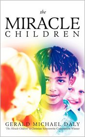 The Miracle Children - Gerald Michael Daly