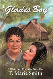'Glades Boy - T. Marie Smith