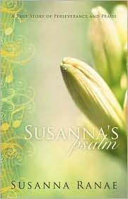 Susanna's Psalm: A True Story of Perseverance and Praise - Susanna Ranae