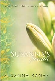 Susanna's Psalm: A True Story of Perseverance and Praise - Susanna Ranae
