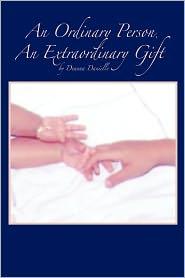 An Ordinary Person, An Extraordinary Gift - Deanna Danielle