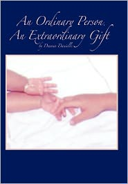 An Ordinary Person, An Extraordinary Gift - Deanna Danielle