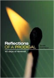 Reflections Of A Prodigal - Scott Garrison