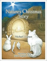 Nature's Christmas Story - Michael J. Larson