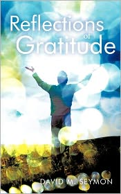 Reflections Of Gratitude - David M. Seymon