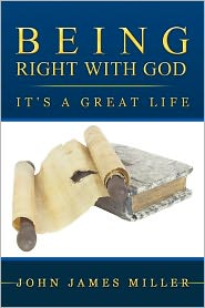 Being Right With God - John James Miller