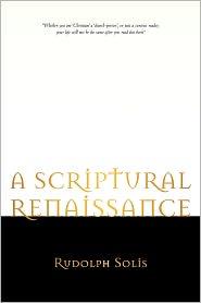 A Scriptural Renaissance - Rudolph Solis