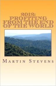 2012: Profiting from the End of the World - Martin Stevens