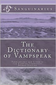 The Dictionary of Vampspeak, Second Edition: Terminology and Lingo in the Vampire Community - Sanguinarius