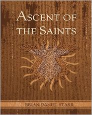 Ascent of the Saints: Whose Lineage Is Known - Brian Daniel Starr