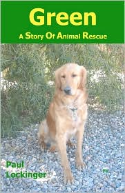 Green: A Story of Animal Rescue - Paul Lockinger