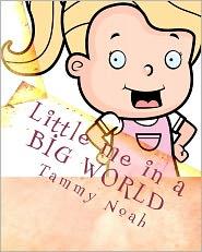 Little me in a BIG WORLD - Tammy Noah