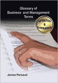 Glossary Of Business And Management Terms - James Persaud