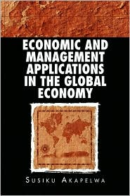ECONOMIC AND MANAGEMENT APPLICATIONS IN THE GLOBAL ECONOMY - Susiku Akapelwa
