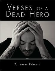 Verses of a Dead Hero - T. James Edward