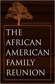 The African-American Family Reunion - Jimmielee Denton-Hatten