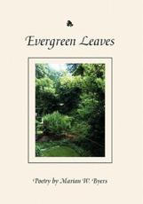 Evergreen Leaves - Marian W Byers (author)