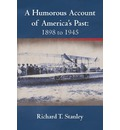A Humorous Account of America's Past - Richard T Stanley