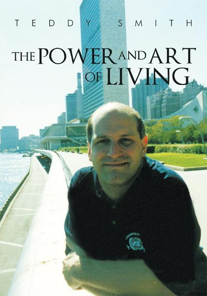 The Power and Art of Living - iUniverse