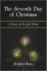 The Seventh Day of Christmas: A Story of the End Times - Stephen Hicks