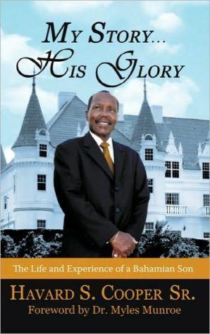My Story. His Glory - Havard S. Cooper Sr
