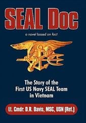 Seal Doc: The Story of the First US Navy Seal Team in Vietnam - Davis Msc Usn (Ret )., Lt Cmdr D. R.