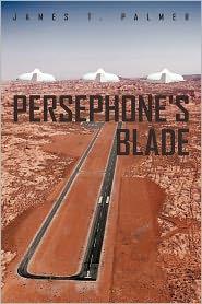 Persephone's Blade - James T. Palmer