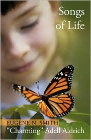 Songs of Life - Eugene N. Smith