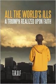 All The World's Ills - T.R.U.F/Tragedy