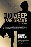 Dig Deep the Grave - Eugene Basilici