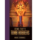King Tut's Tomb Robbers - Carbonell Miguel Carbonell