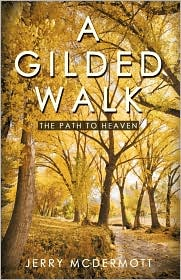 A Gilded Walk: The Path to Heaven - McDermott Jerry McDermott