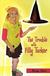 The Trouble with Filly Tucker - Barr, Mary