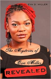 The Mysteries Of Eva Miller Revealed - Eva D. Miller
