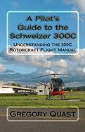 A Pilot's Guide to the Schweizer 300c
