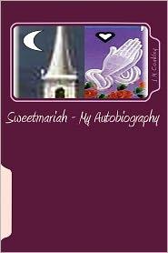 Sweetmariah - My Autobiography - J M Coakley